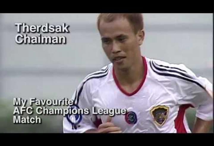 My Favourite AFC Champions League Match: Therdsak Chaiman
