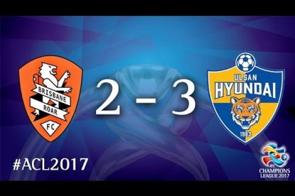 Brisbane Roar vs Ulsan Hyundai (AFC Champions League 2017 : Group Stage  - MD6)