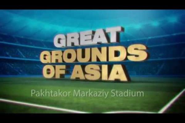 Great Grounds of Asia: Pakhtakor Stadium