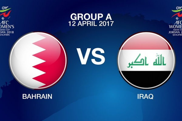 AFC Women's Asian Cup Jordan 2018 Qualifiers Grp A - BHR vs IRQ